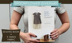 Check out this week's Spoonflower giveaway-- a chance to win a copy of Simple Modern Sewing + 3 yards of custom- printed fabric! (Submissions end by 22 April 2014)