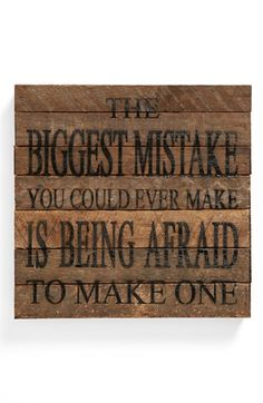 The biggest mistake you could ever make...