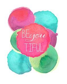 Free Printable (be you tiful)