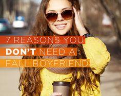 7 Reasons You DON'T Need a Fall Boyfriend