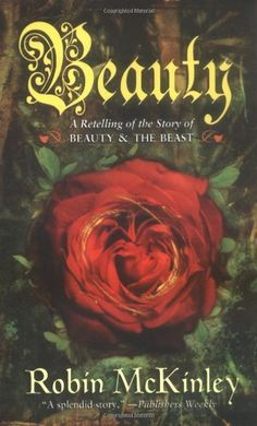 Beauty: A Retelling of the Story of Beauty and the Beast by Robin McKinley. $6.99. Publication: July 26, 2005. Publisher: HarperTeen (July 26, 2005). Reading level: Ages 13 and up. Author: Robin McKinley