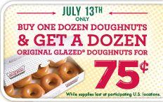 July 13, US only #KrispyKreme Buy any dozen get a dozen glazed for 75 cents! SHUT UP AND TAKE MY MONEY!