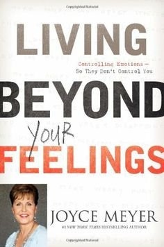 Living Beyond Your Feelings: Controlling Emotions So They Don't Control You by Joyce Meyer, http://www.amazon.com/dp/0446538523/ref=cm_sw_r_pi_dp_JTTjrb1XQ9QZD