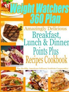 Weight Watchers 360 Plan Amazingly Delicious Breakfast, Lunch and Dinner Points Plus Recipes Cookbook by The Healthy American Culinary Institute Cooperative, http://www.amazon.com/dp/B00AYXN2TO/ref=cm_sw_r_pi_dp_fmA8qb19N37T7
