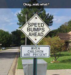 Speed bumps…