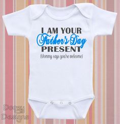 I am your Father's Day Present  Cute and Funny Baby Bodysuit or Baby Shirt on Etsy, $12.95