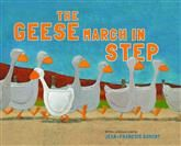 The Geese March in Step - Jean-Francois Dumont | Great fun to read aloud, this hilarious book has a wonderful message about the importance of creativity, imagination, and individuality.