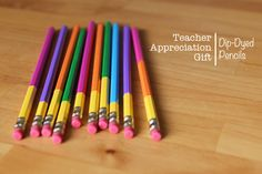 DIY Dip-Dyed Pencils.    Don't forget teacher appreciation week is coming up: May 7th - 11th! #teacher appreciation