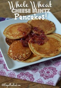 Recipe: Whole Wheat Cheese Blintz Pancakes - 100 Days of Real Food