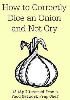 How to Dice an Onion Correctly and a tip from a Food Network Prep Chef on how not to cry ever again!