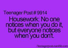 Teenager Posts aint life, housework, life grand