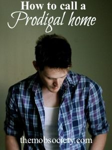how to call a prodigal home - don't miss this amazing, heart-warming post from Nathan Clarkson