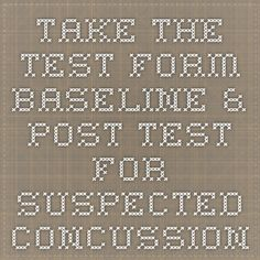 Take the test form - baseline & post test for suspected concussion or TBI