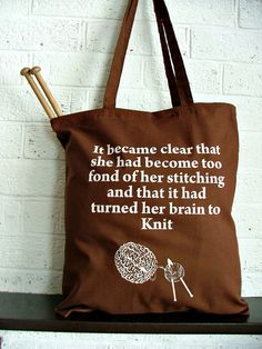 Brown Knitting Project Bag - funny knitting bag. $18.10, via Etsy.  Another saying for our t-shirts, knitting circle!!