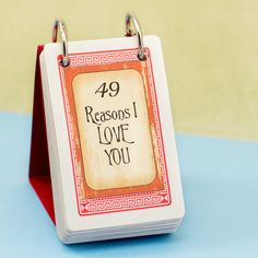 DIY 49 Reasons I Love You... I've done this with 100 reasons.. one thing my husband truly cherishes