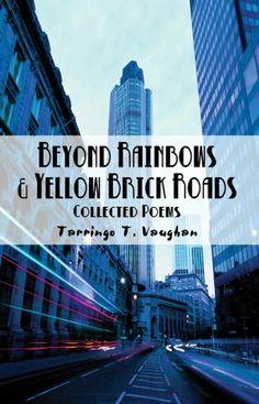 Beyond Rainbows & Yellow Brick Roads    #poetry