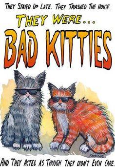 Google Image Result for http://frankcoble.info/art/badkitties/lrg/They-were-Bad-Kitties.jpg