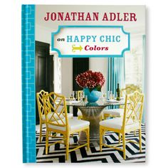 Jonathan Adler. Happy Chic for Colors. November 12, 2010. Went to his book signing and bought both copies and had them signed. So exciting.