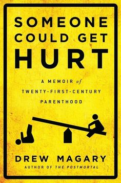 Someone Could Get Hurt, by Drew Magary | 32 Books Guaranteed To Make You Laugh Out Loud