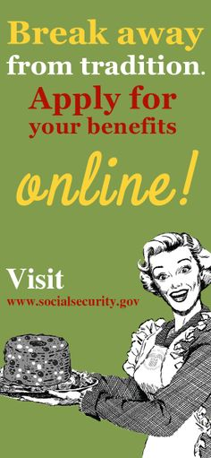 It's time to break the tradition of trudging to an office when you need to do business with Social Security. Visit us online!