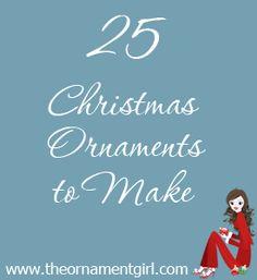 25 Christmas ornaments to make- good gift ideas