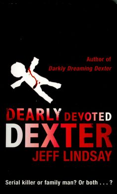 Dearly Devoted Dexter by Jeff Lindsay  Check!