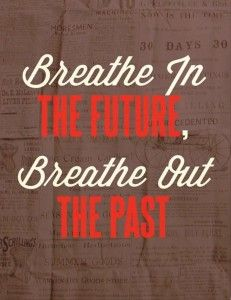 breathe, inspirational quotes