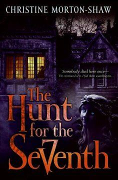 The hunt for the seventh by Christine Morton-Shaw.  Click the cover image to check out or request the teen kindle.