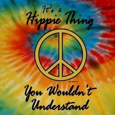 It's a Hippie thing