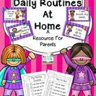 Teachers work hard to establish routines at school. This is a resource for parents to establish routines at home. Happy kids are ready to learn.  T...