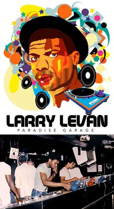 Paradise Garage DJ Larry Levan — One of the world's all-time great DJs. A night at the Garage meant you were gonna dance your ass off, honey!