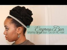 Empress Bun: Marley Braid Bun on 4C Hair (Redux)