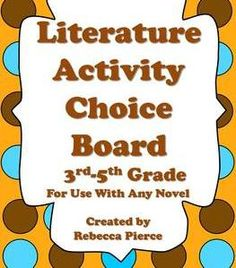 FREE -  Ready-made literature choices for use with any 3rd-5th grade novel. It includes nine activities to support multiple intelligences.