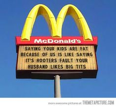 funny McDonalds sign fat kidsFebruary 25, 2014  - 10:30 pm