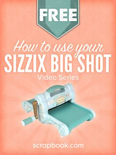 How to use Your Sizzix big Shot.
