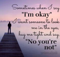 im not okay quotes, im okay quotes, support me quotes, no support quotes, inspiration quotes, eye