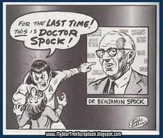 For the LAST TIME!  THIS is DOCTOR SPOCK! Eddie Eddings.