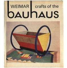 Crafts of the Weimar Bauhaus, 1919-1924