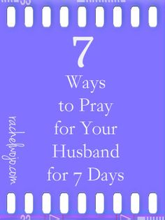 7 Ways to Pray for Your Husband for 7 Days-  IMPLORE to God on your husband's behalf.