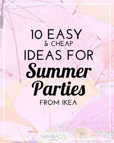 10 easy & cheap ideas for summer parties