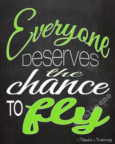 "Wicked Quote ""Everyone deserves the chance to fly"" INSTANT DOWNLOAD Printable Wall Art Home Decor Chalkboard Black Green - from the song ""Defying Gravity"" - SO inspirational!! It's the perfect gift for that special person in your life - to remember the musical, farewell, graduation, new job, moving away, teenager, girls room, just because, friendship, birthday, new venture, etc. AND so affordable!"