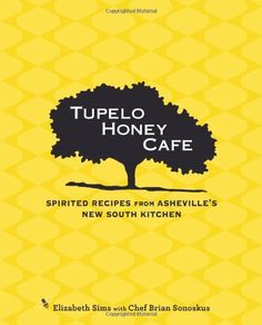 Tupelo Honey Cafe: Spirited Recipes from Asheville's New South Kitchen by Elizabeth Sims. $19.79. 240 pages. Publisher: Andrews McMeel Publishing (April 5, 2011). Author: Elizabeth Sims