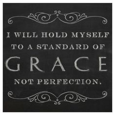 grace- perfection- chalkboard art
