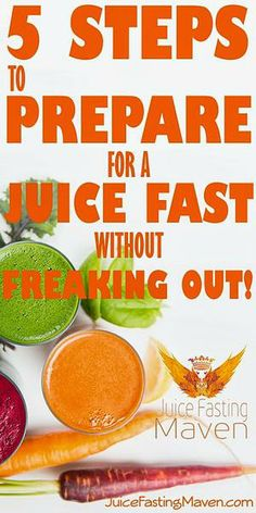 Fasting Blog - 5 Steps to Prepare for a Juice Fast without Freaking Out! by Monika Baechler the Juice Fasting Maven