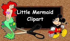 School of Disney presents ... The Little Mermaid Clipart mermaid parti, birthday parti, incred clipart, monsters inc, monster univers, craft idea, disney scrapbook, mermaid birthday