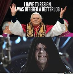 Twitter / DepressedDarth: This is why the Pope resigned ...