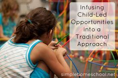 Infusing Child-Led Opportunities into a Traditional Approach to Homeschooling