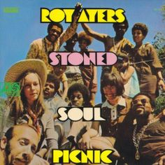 "Roy Ayers - ""Stoned Soul Picnic"""