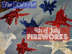 Fun 4th of July art and craft project for kids. Creating sparkling fireworks!