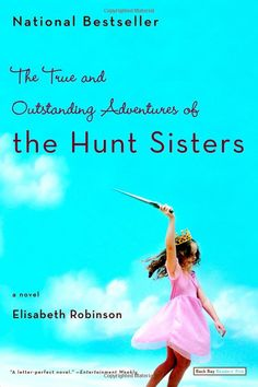 The True and Outstanding Adventures of the Hunt Sisters / Leisure Reading Collection